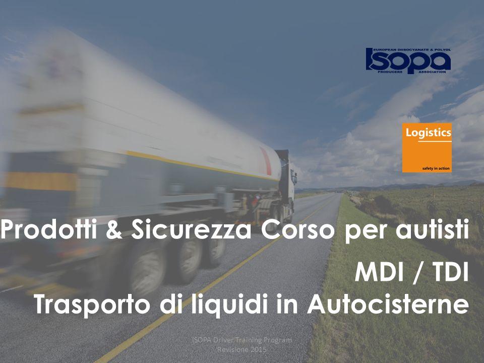ISOPA Driver Training Program Revisione 2015 12 MDI / TDI reagiscono con acqua (inclusa l'umidità dell'aria!)  La temperatura e la pressione (rilascio di CO2) aumentano in modo significativo durante il transito in assenza di riscaldamento esterno.