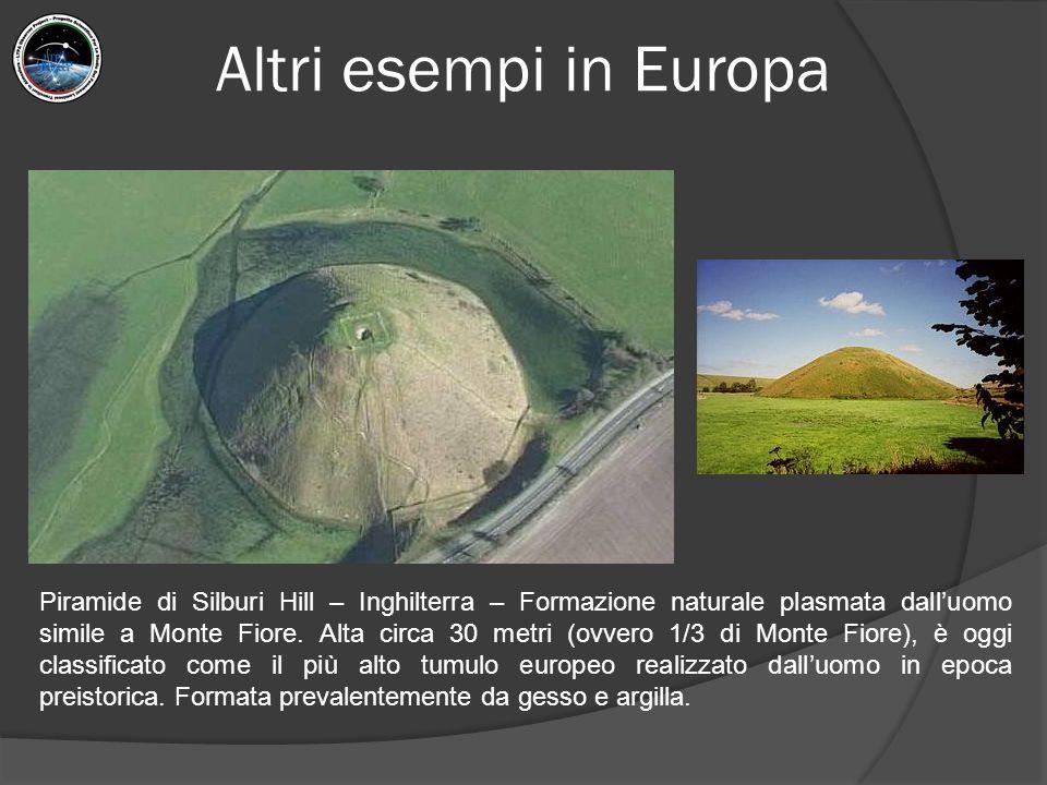 Altri esempi in Europa Piramide di Silburi Hill – Inghilterra – Formazione naturale plasmata dall'uomo simile a Monte Fiore.