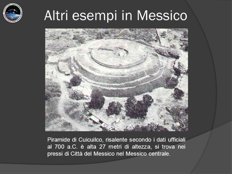 Altri esempi in Messico Piramide di Cuicuilco, risalente secondo i dati ufficiali al 700 a.C.