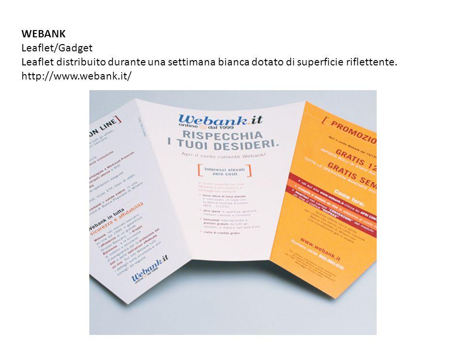 WEBANK Leaflet/Gadget Leaflet distribuito durante una settimana bianca dotato di superficie riflettente. http://www.webank.it/