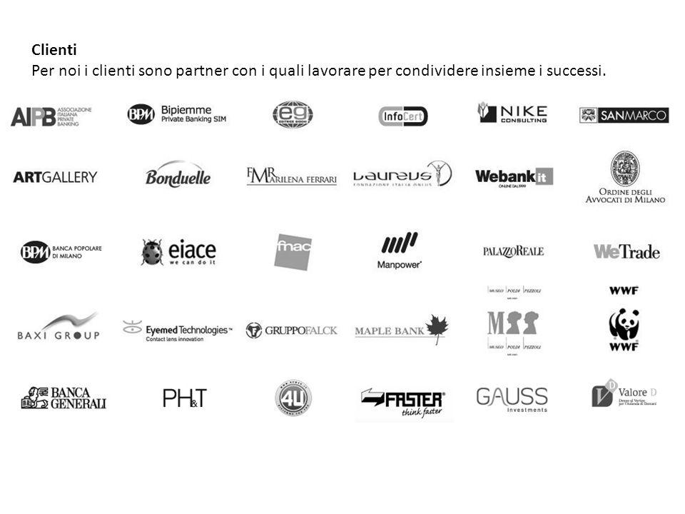 Clienti Per noi i clienti sono partner con i quali lavorare per condividere insieme i successi.