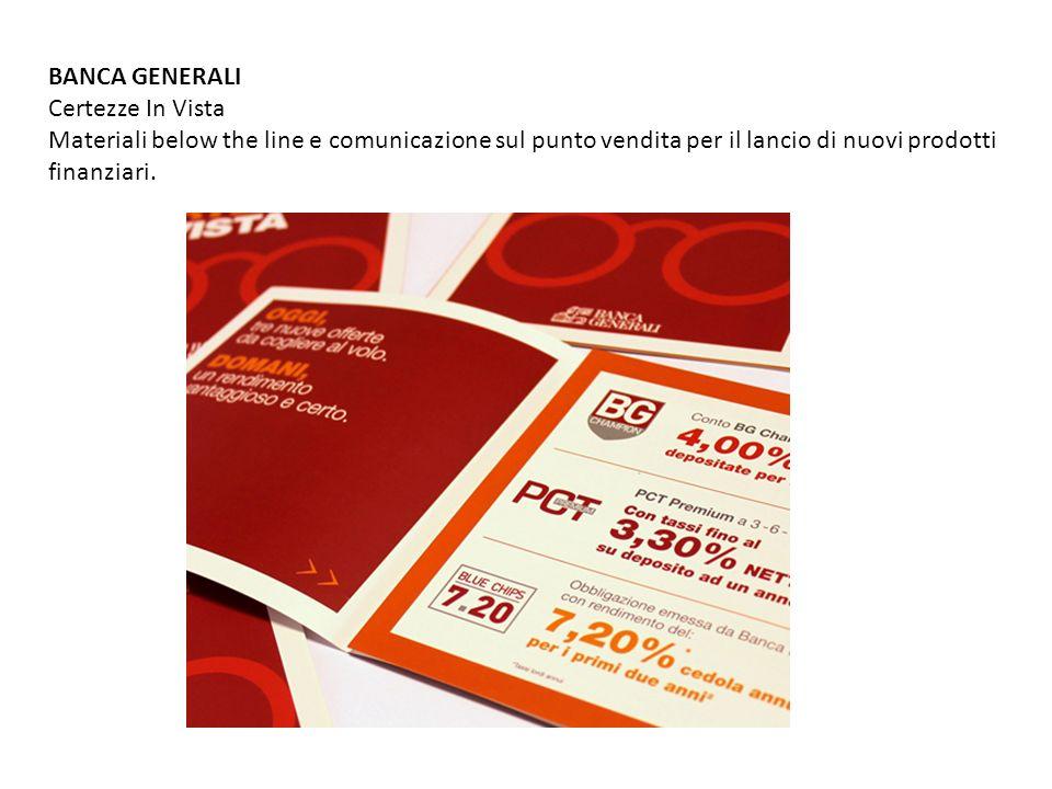 BANCA GENERALI Certezze In Vista Materiali below the line e comunicazione sul punto vendita per il lancio di nuovi prodotti finanziari.