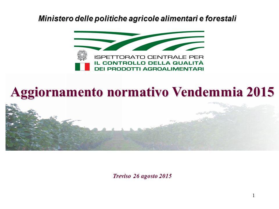 1 Aggiornamento normativo Vendemmia 2015 Treviso 26 agosto 2015 Ministero delle politiche agricole alimentari e forestali