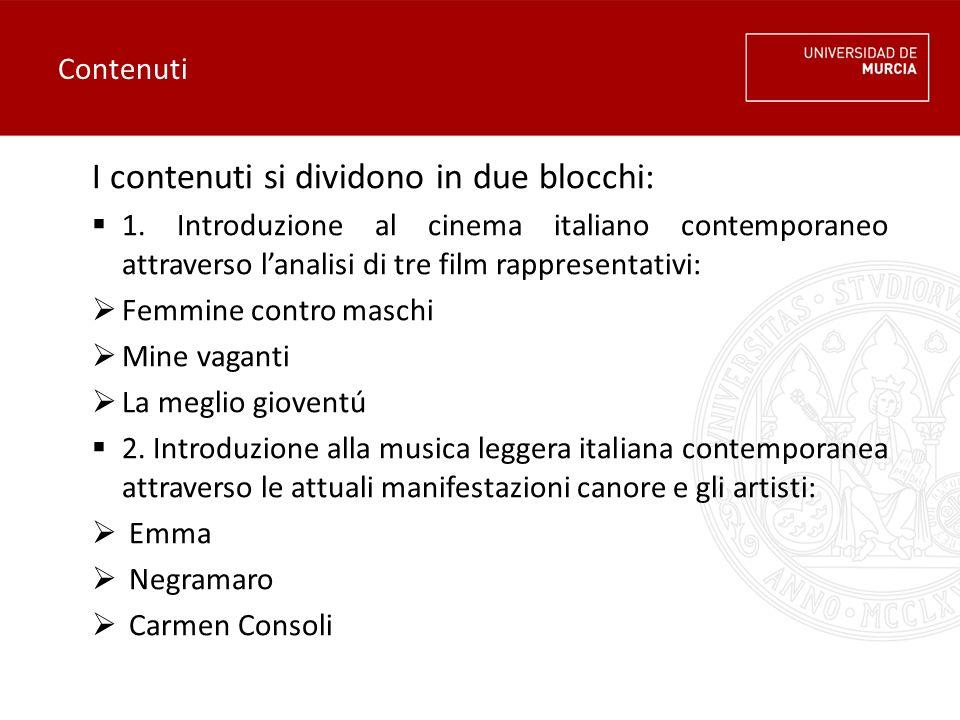 Contenuti I contenuti si dividono in due blocchi:  1. Introduzione al cinema italiano contemporaneo attraverso l'analisi di tre film rappresentativi: