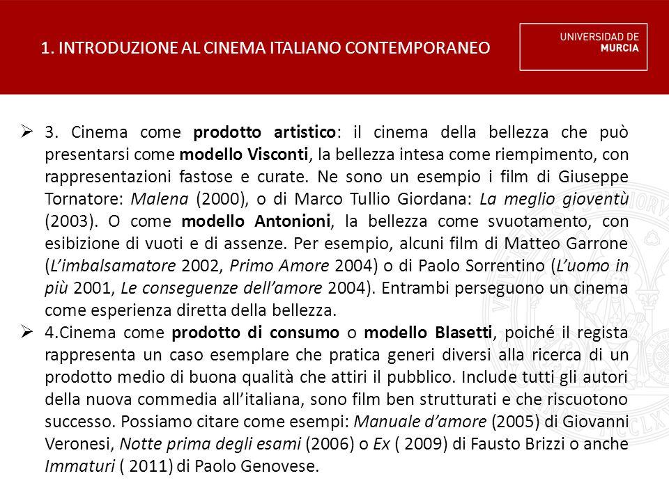 1. INTRODUZIONE AL CINEMA ITALIANO CONTEMPORANEO  3. Cinema come prodotto artistico: il cinema della bellezza che può presentarsi come modello Viscon