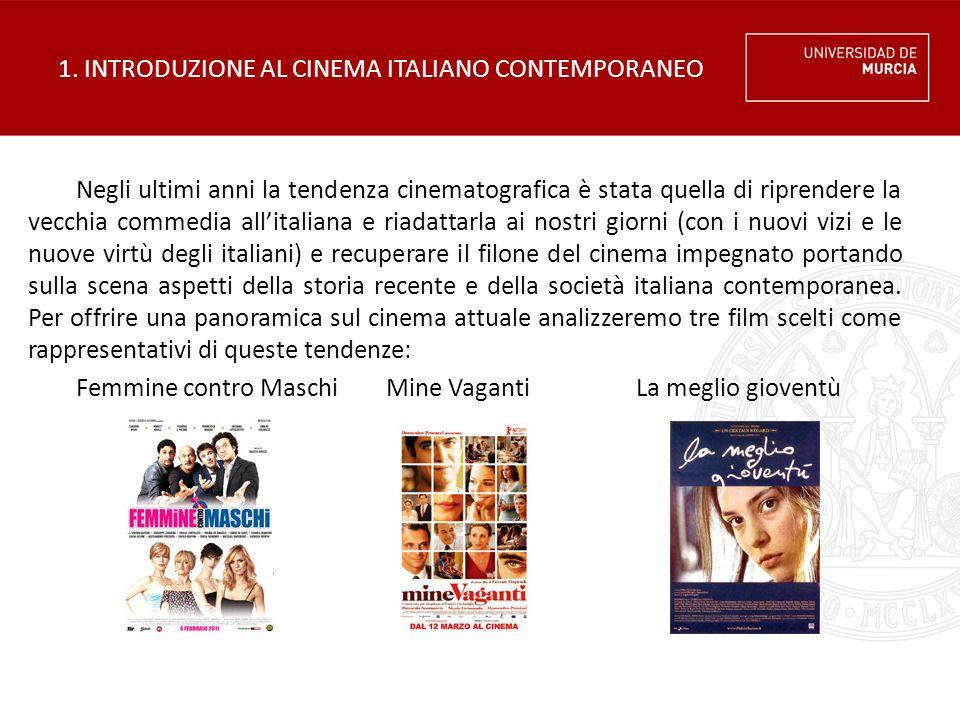 1. INTRODUZIONE AL CINEMA ITALIANO CONTEMPORANEO Negli ultimi anni la tendenza cinematografica è stata quella di riprendere la vecchia commedia all'it