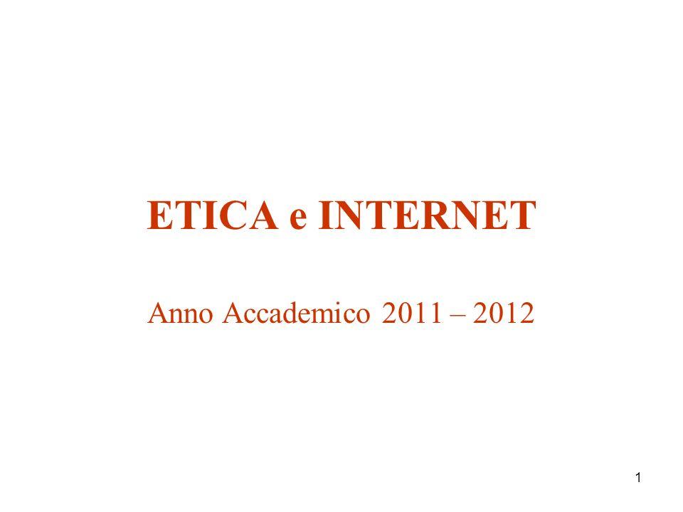 1 ETICA e INTERNET Anno Accademico 2011 – 2012