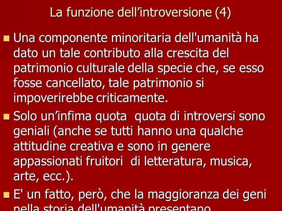 La funzione dell'introversione (4) Una componente minoritaria dell'umanità ha dato un tale contributo alla crescita del patrimonio culturale della spe