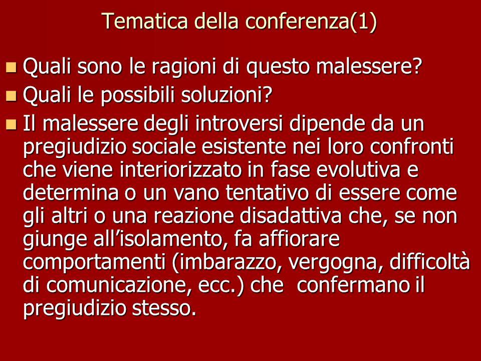 Tematica della conferenza(1) Quali sono le ragioni di questo malessere? Quali sono le ragioni di questo malessere? Quali le possibili soluzioni? Quali