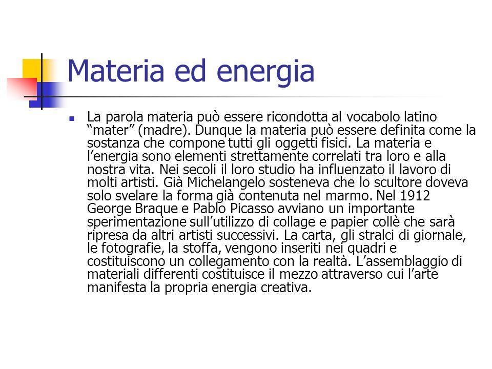 """Materia ed energia La parola materia può essere ricondotta al vocabolo latino """"mater"""" (madre). Dunque la materia può essere definita come la sostanza"""