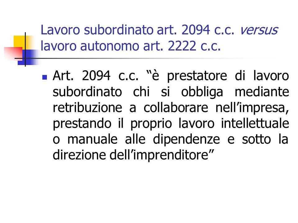 Lavoro subordinato art. 2094 c.c. versus lavoro autonomo art.