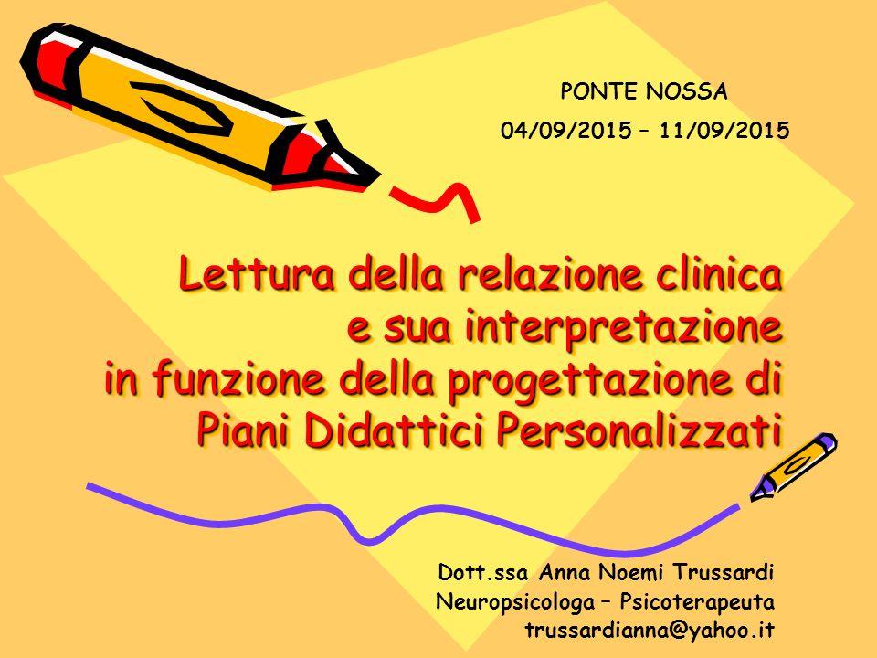 Lettura della relazione clinica e sua interpretazione in funzione della progettazione di Piani Didattici Personalizzati Dott.ssa Anna Noemi Trussardi