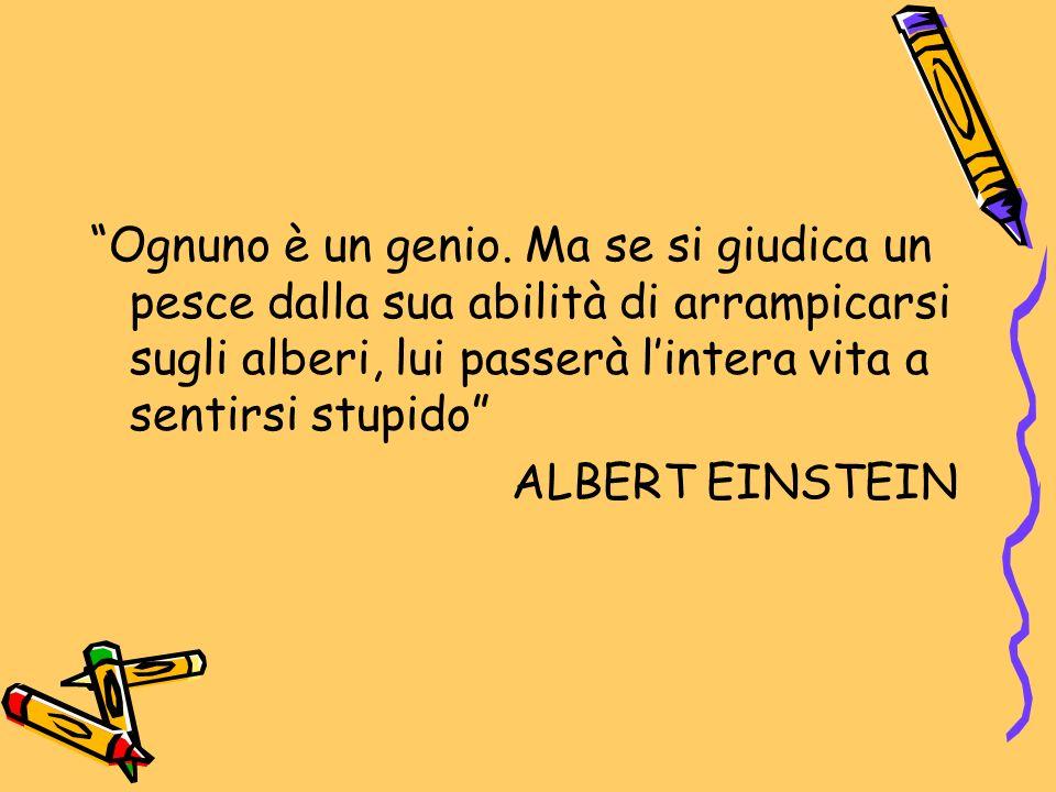 Ognuno è un genio.