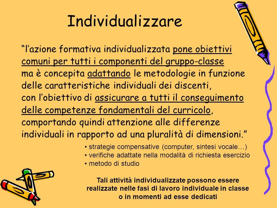 """Individualizzare """"l'azione formativa individualizzata pone obiettivi comuni per tutti i componenti del gruppo-classe ma è concepita adattando le metod"""
