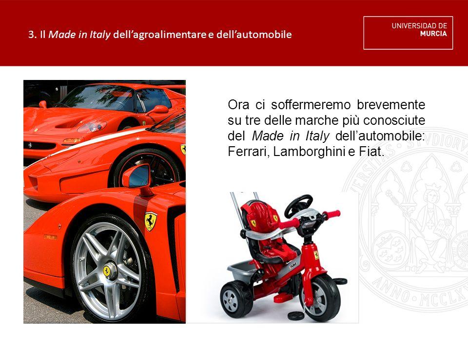 3. Il Made in Italy dell'agroalimentare e dell'automobile Ora ci soffermeremo brevemente su tre delle marche più conosciute del Made in Italy dell'aut