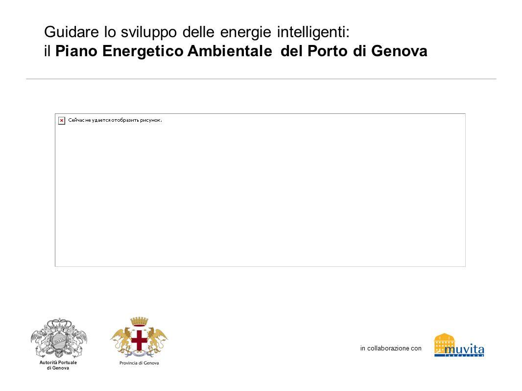 in collaborazione con Guidare lo sviluppo delle energie intelligenti: il Piano Energetico Ambientale del Porto di Genova Autorità Portuale di Genova