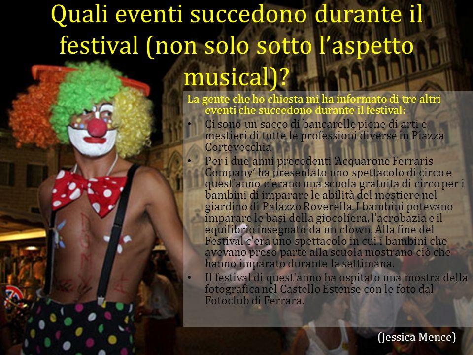 Quali eventi succedono durante il festival (non solo sotto l'aspetto musical).