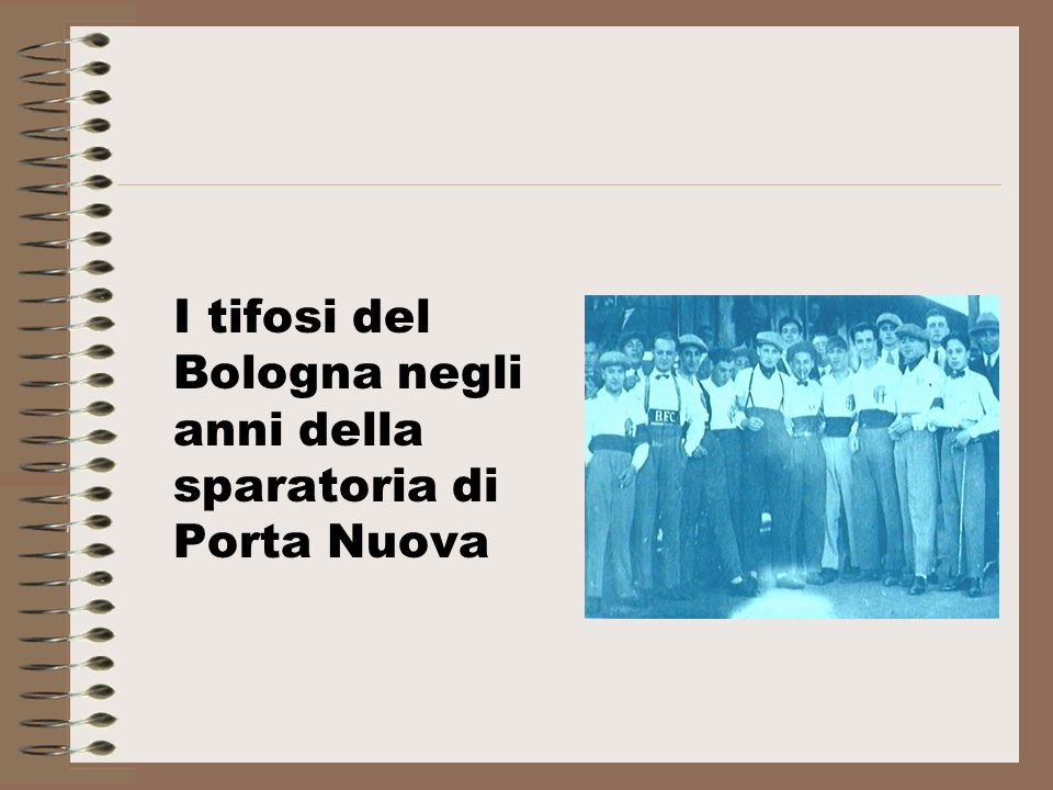 I tifosi del Bologna negli anni della sparatoria di Porta Nuova