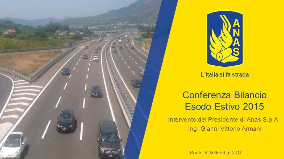 Conferenza Bilancio Esodo Estivo 2015 Intervento del Presidente di Anas S.p.A.