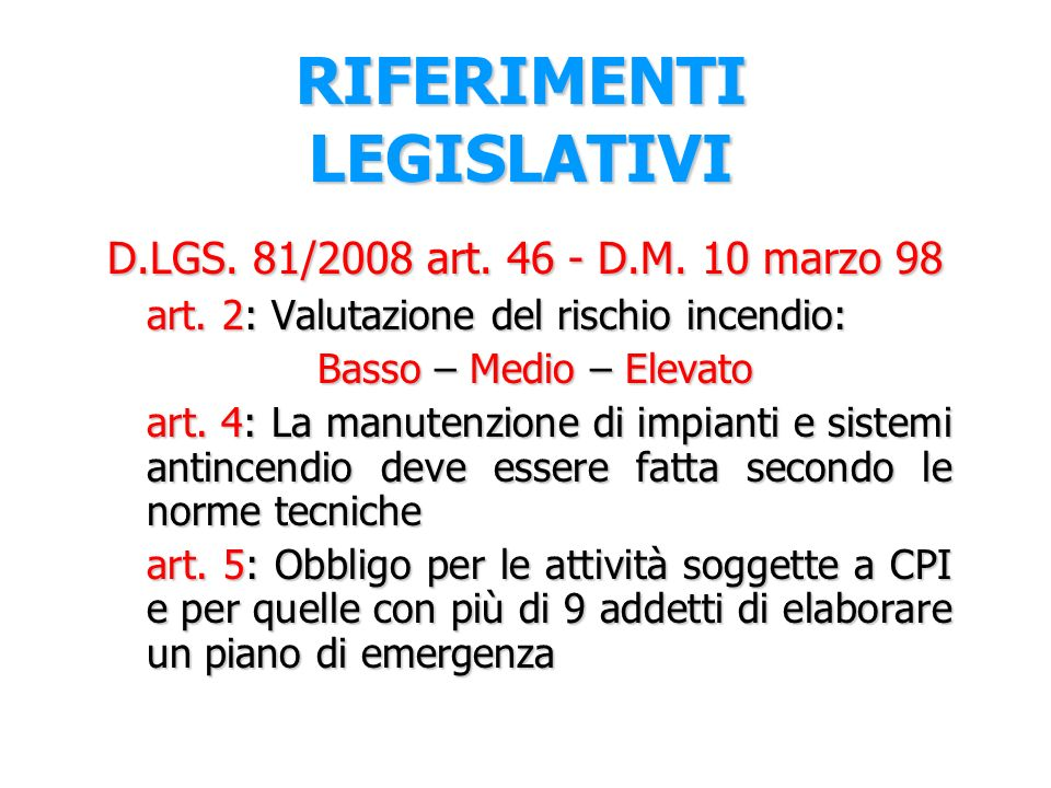 D.LGS.81/2008 art. 46 - D.M. 10 marzo 98 art.