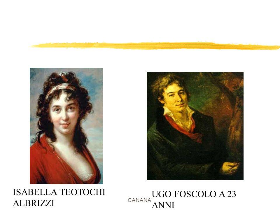 CANANA Opere giovaniligiovanili La vena poetica di Foscolo si scopre in giovanissima età quando comincia a scrivere componimenti di gusto arcadico e neoclassico.