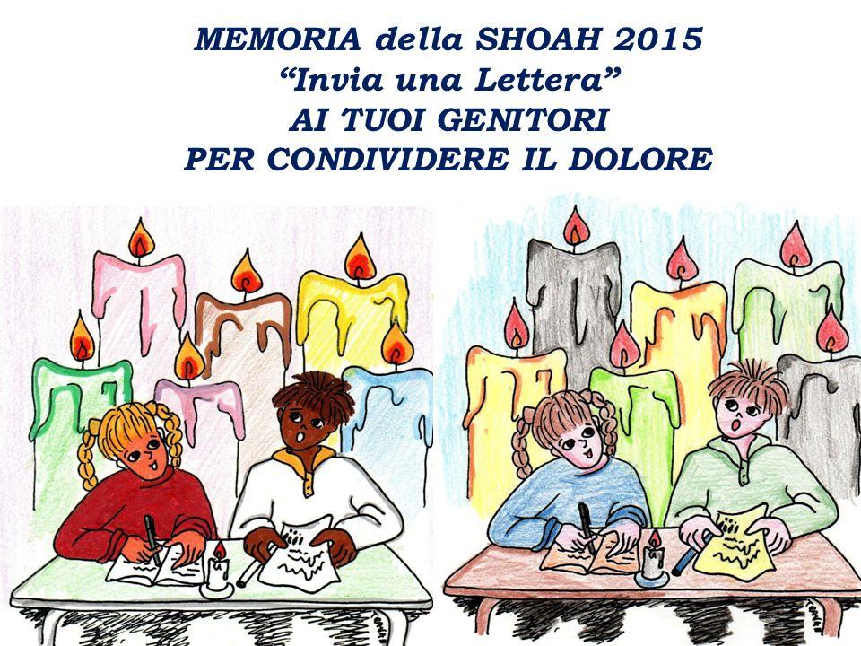 """MEMORIA della SHOAH 2015 """"Invia una Lettera"""" AI TUOI GENITORI PER CONDIVIDERE IL DOLORE"""
