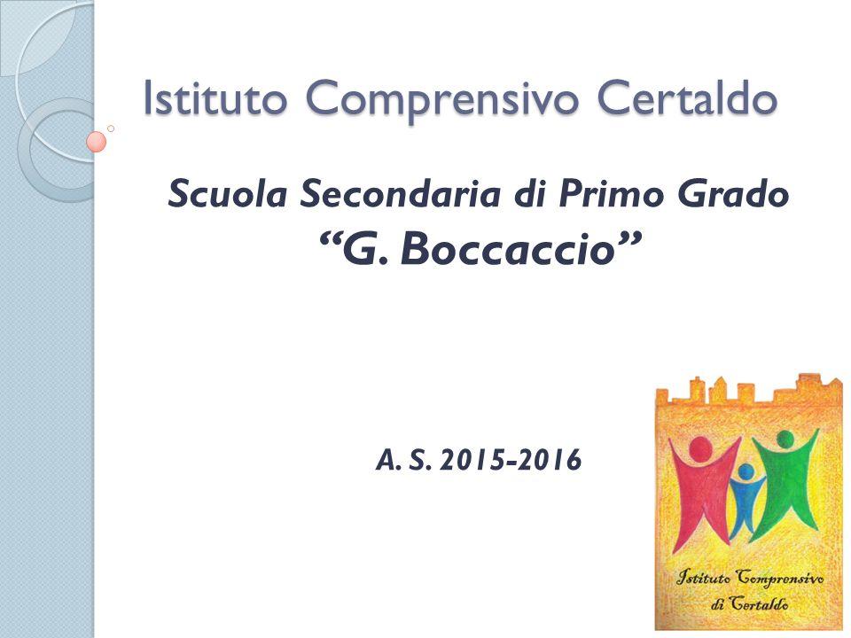 Istituto Comprensivo Certaldo Scuola Secondaria di Primo Grado G. Boccaccio A. S. 2015-2016