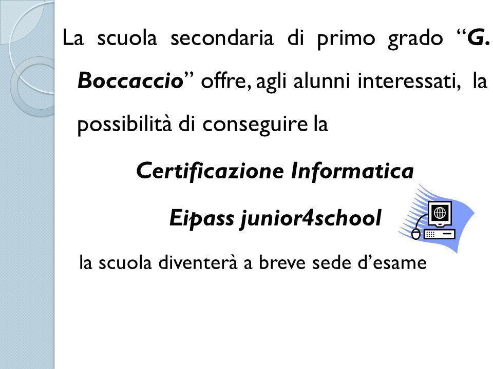"""La scuola secondaria di primo grado """"G. Boccaccio"""" offre, agli alunni interessati, la possibilità di conseguire la Certificazione Informatica Eipass j"""