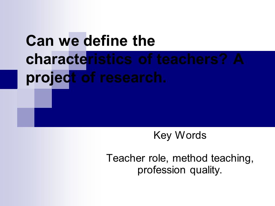 Can we define the characteristics of teachers. A project of research.