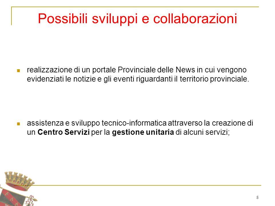 8 Possibili sviluppi e collaborazioni realizzazione di un portale Provinciale delle News in cui vengono evidenziati le notizie e gli eventi riguardanti il territorio provinciale.