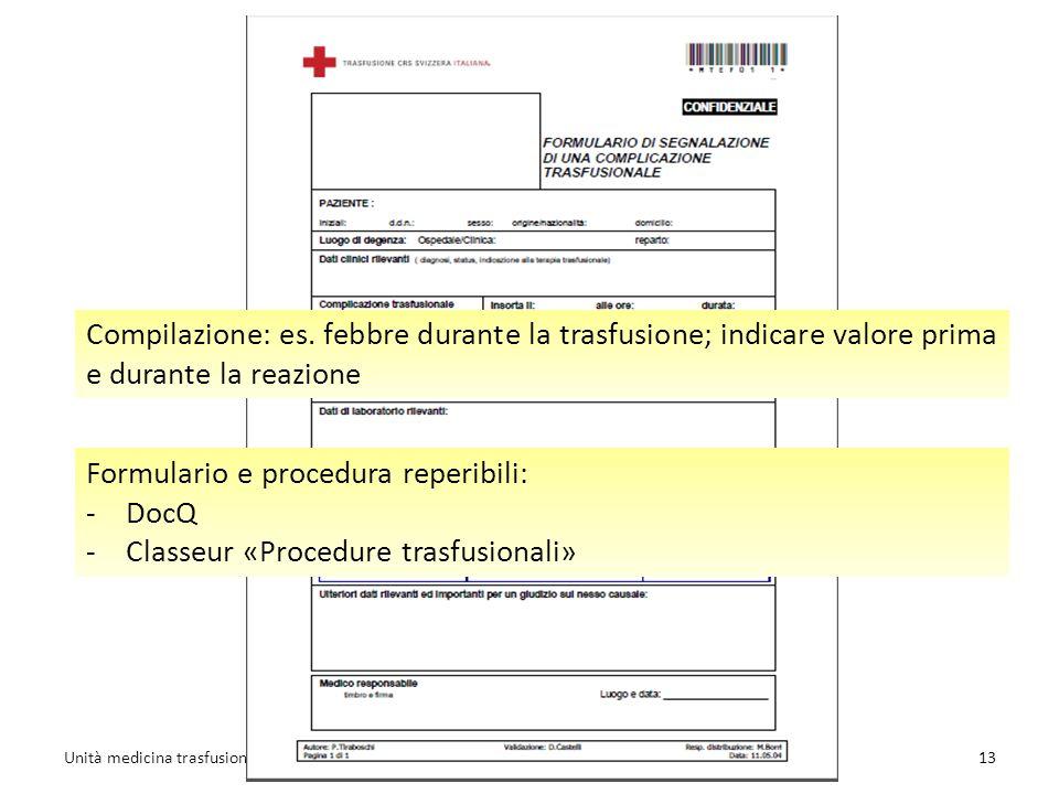 Formulario e procedura reperibili: -DocQ -Classeur «Procedure trasfusionali» Compilazione: es.
