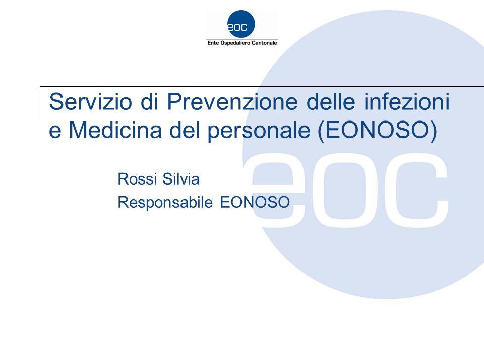 Servizio di Prevenzione delle infezioni e Medicina del personale (EONOSO) Rossi Silvia Responsabile EONOSO