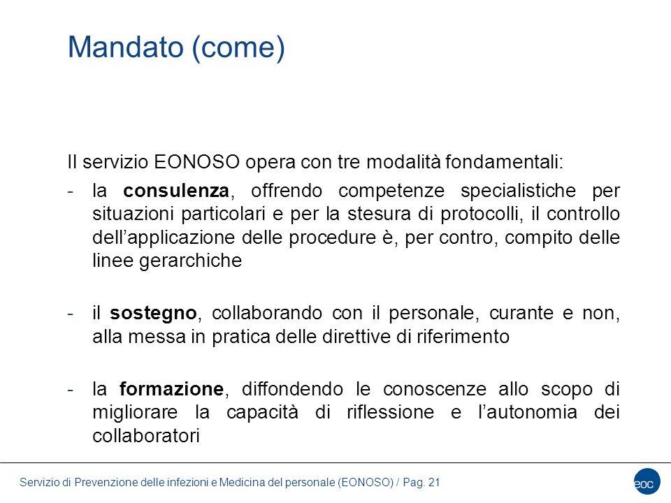 Servizio di Prevenzione delle infezioni e Medicina del personale (EONOSO) / Pag. 21 Il servizio EONOSO opera con tre modalità fondamentali: -la consul