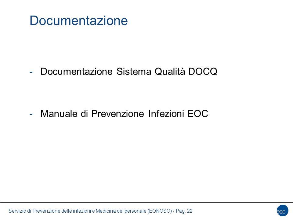 Servizio di Prevenzione delle infezioni e Medicina del personale (EONOSO) / Pag. 22 Documentazione -Documentazione Sistema Qualità DOCQ -Manuale di Pr