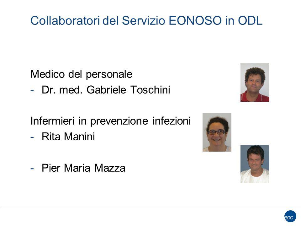Collaboratori del Servizio EONOSO in ODL Medico del personale -Dr. med. Gabriele Toschini Infermieri in prevenzione infezioni -Rita Manini -Pier Maria