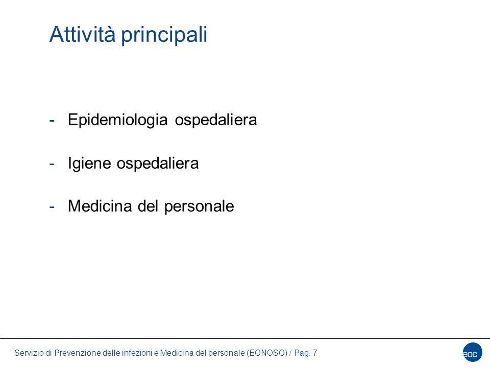 Servizio di Prevenzione delle infezioni e Medicina del personale (EONOSO) / Pag. 7 Attività principali -Epidemiologia ospedaliera -Igiene ospedaliera