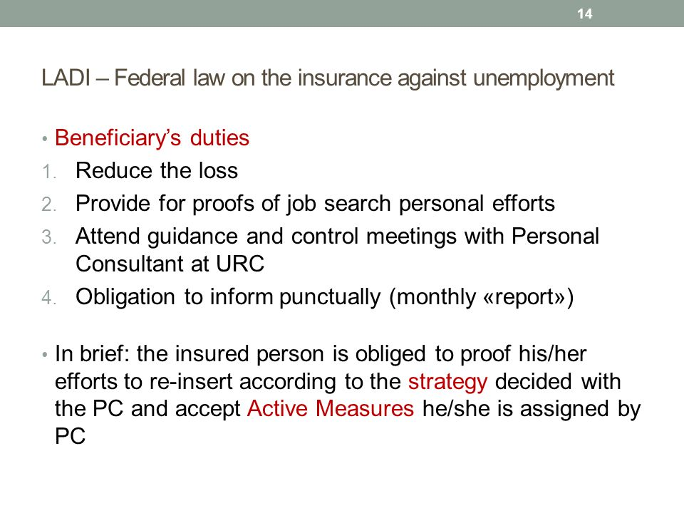 Beneficiary's duties 1. Reduce the loss 2. Provide for proofs of job search personal efforts 3.