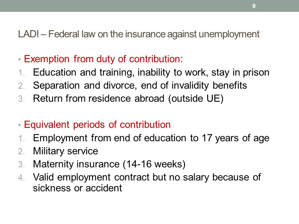 LADI – Federal law on the insurance against unemployment Exemption from duty of contribution: 1. Education and training, inability to work, stay in pr