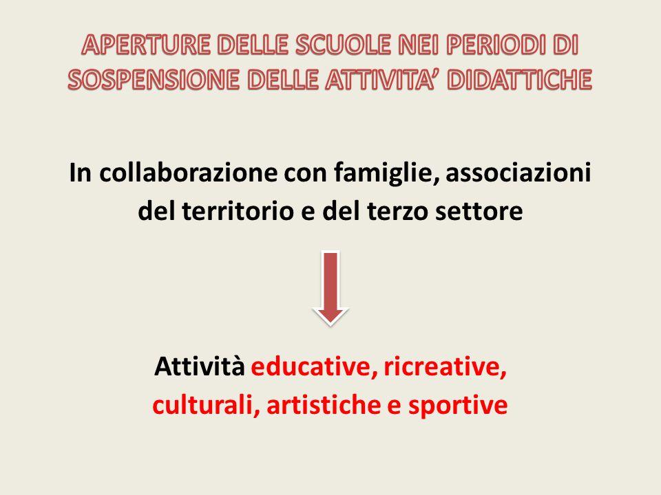 In collaborazione con famiglie, associazioni del territorio e del terzo settore Attività educative, ricreative, culturali, artistiche e sportive