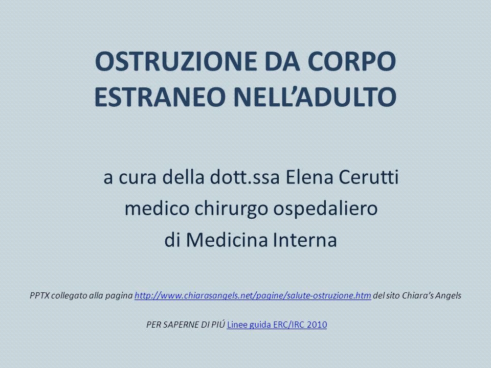 La dott.ssa Elena Cerutti, medico chirurgo ospedaliero con specializzazione in Medicina Interna, ci spiega come affrontare l ostruzione da corpo estraneo delle vie aeree.