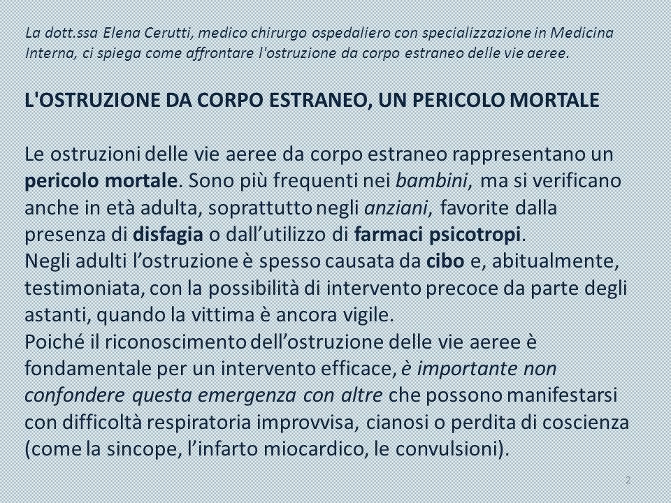 La dott.ssa Elena Cerutti, medico chirurgo ospedaliero con specializzazione in Medicina Interna, ci spiega come affrontare l'ostruzione da corpo estra