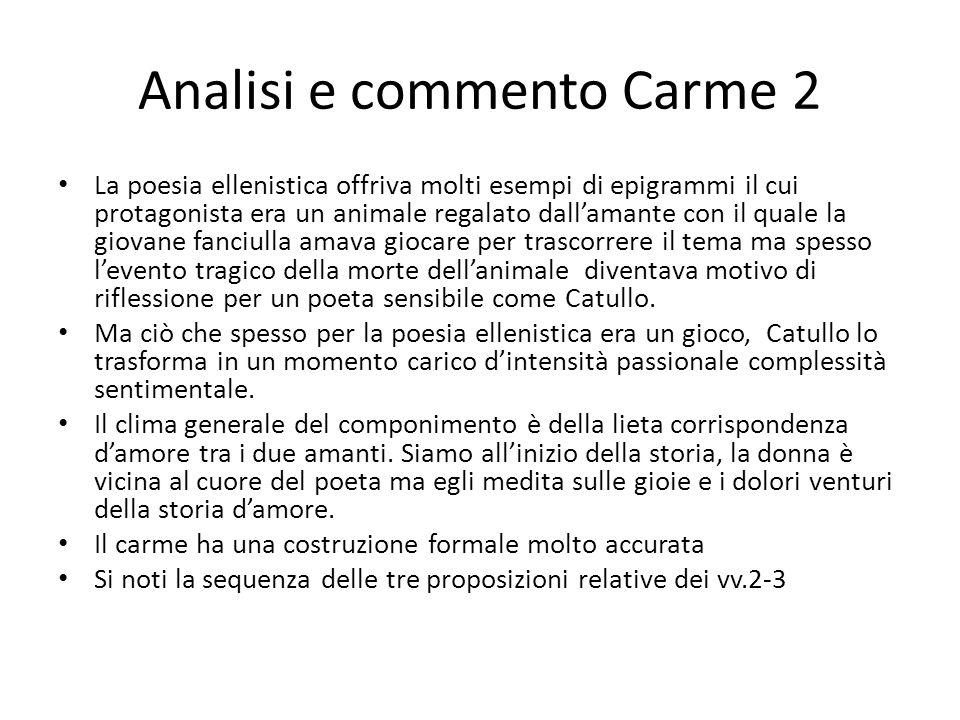 Analisi e commento Carme 2 La poesia ellenistica offriva molti esempi di epigrammi il cui protagonista era un animale regalato dall'amante con il qual