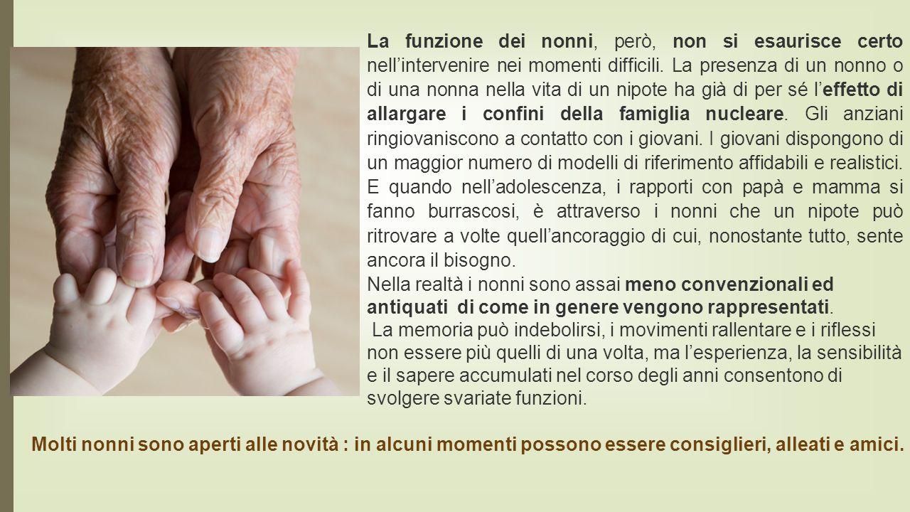 La funzione dei nonni, però, non si esaurisce certo nell'intervenire nei momenti difficili.