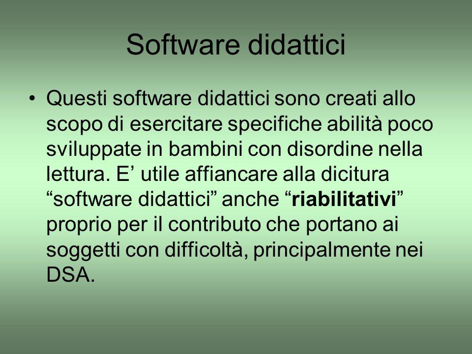 Software didattici Questi software didattici sono creati allo scopo di esercitare specifiche abilità poco sviluppate in bambini con disordine nella le