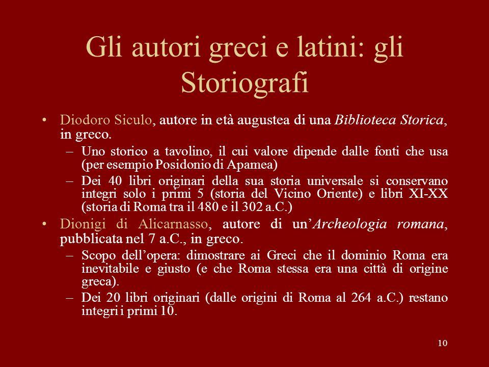 Gli autori greci e latini: gli Storiografi Diodoro Siculo, autore in età augustea di una Biblioteca Storica, in greco.