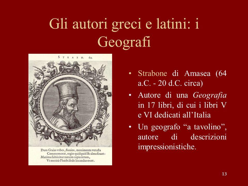 13 Gli autori greci e latini: i Geografi Strabone di Amasea (64 a.C.