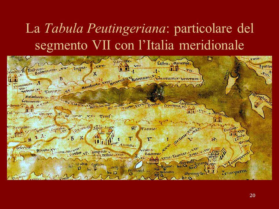 20 La Tabula Peutingeriana: particolare del segmento VII con l'Italia meridionale