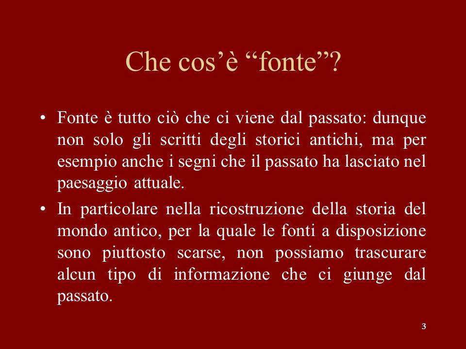 444 La classificazione in base al supporto materiale Fonti letterarie Fonti epigrafiche Fonti papiracee Fonti numismatiche Fonti archeologiche