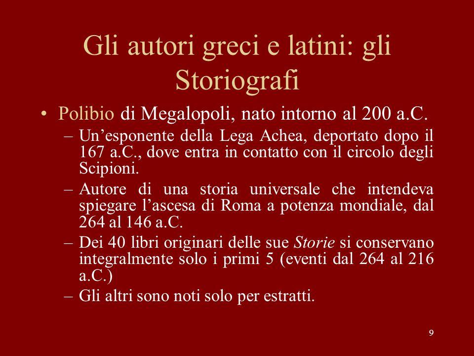 Gli autori greci e latini: gli Storiografi Polibio di Megalopoli, nato intorno al 200 a.C.