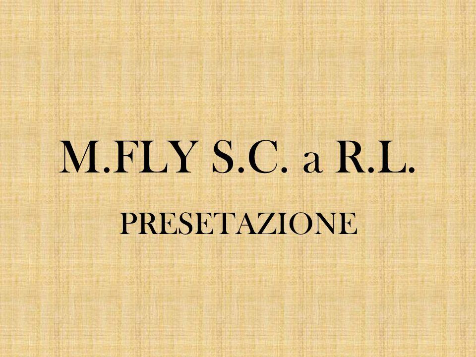 M.FLY S.C. a R.L. PRESETAZIONE